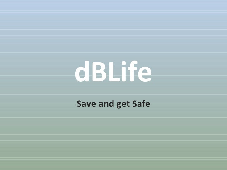 dBLife Save and get Safe