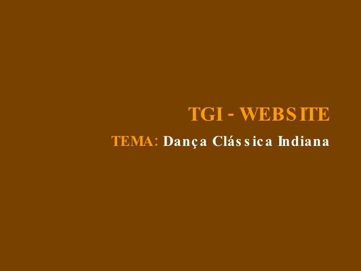 TEMA:  Dança Clássica Indiana TGI - WEBSITE