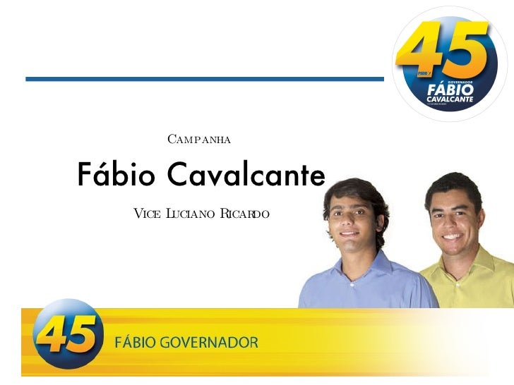 Fábio Cavalcante Vice Luciano Ricardo Campanha