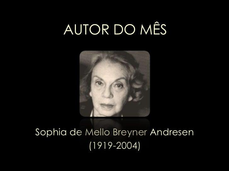 AUTOR DO MÊS<br />Sophia de Mello Breyner Andresen<br />(1919-2004)<br />