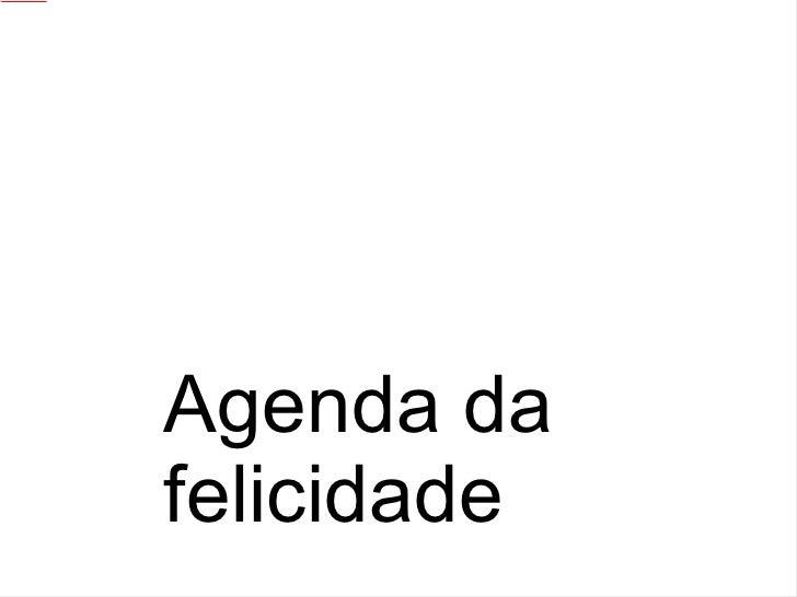 Agenda da felicidade