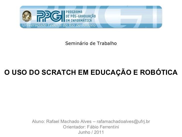 Aluno: Rafael Machado Alves – rafamachadoalves@ufrj.br Orientador: Fábio Ferrentini Junho / 2011 Seminário de Trabalho O U...