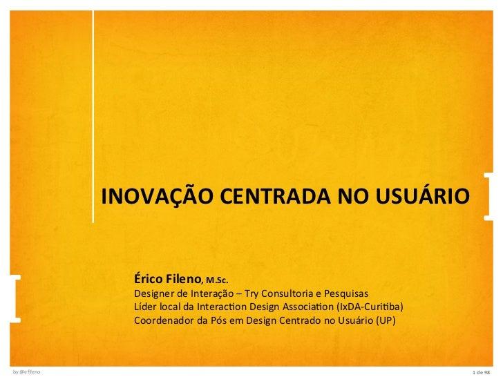INOVAÇÃO CENTRADA NO USUÁRIO                                                        ]                          ...