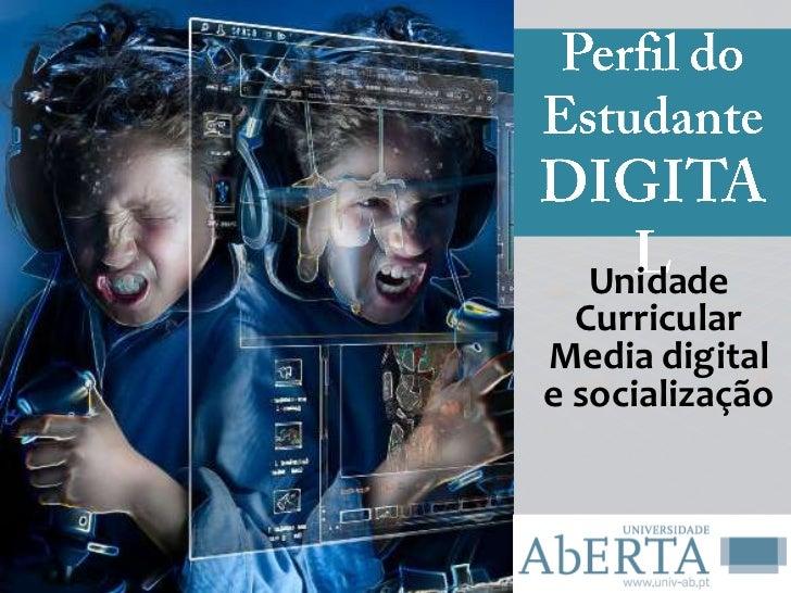 Unidade  CurricularMedia digitale socialização