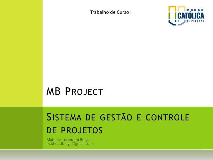 Trabalho de Curso IMB P ROJECTS ISTEMA DE GESTÃO E CONTROLEDE PROJETOS