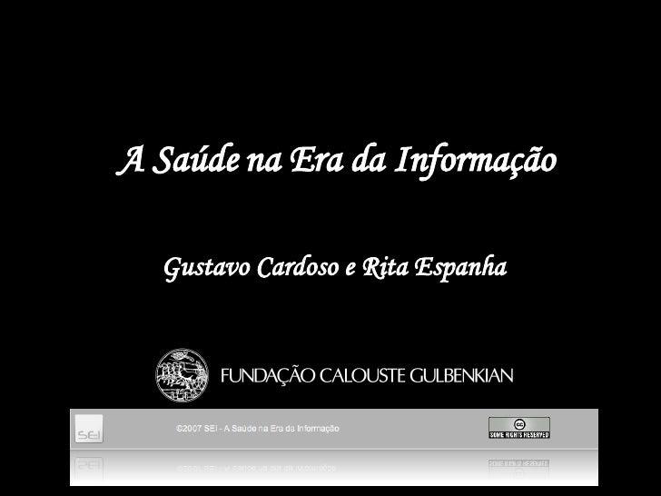 A Saúde na Era da Informação Gustavo Cardoso e Rita Espanha