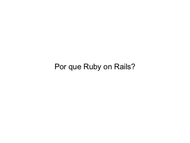 Por que Ruby on Rails?