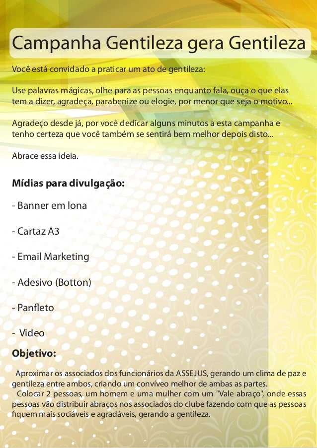 Campanha Gentileza gera GentilezaVocê está convidado a praticar um ato de gentileza:Use palavras mágicas, olhe para as pes...