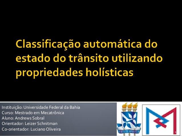 Instituição: Universidade Federal da BahiaCurso: Mestrado em MecatrônicaAluno: Andrews SobralOrientador: Leizer SchnitmanC...