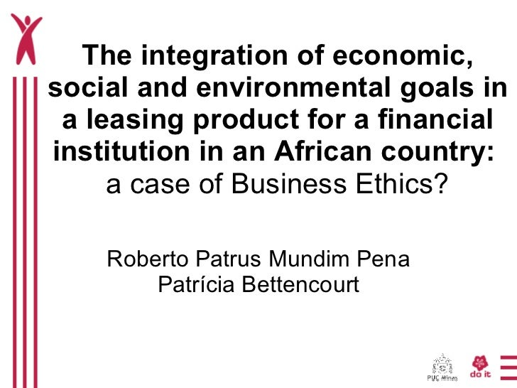 The integration of economic, social and environmental goals in a leasing product for a financial institution in an African...