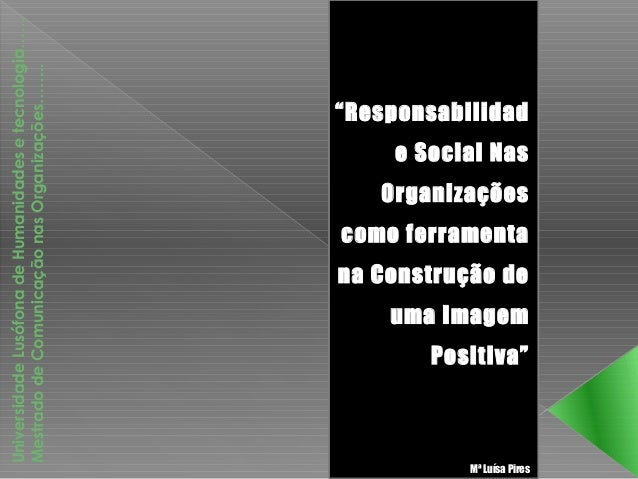 Universidade Lusófona de Humanidades e tecnologia……Mestrado de Comunicação nas Organizações……..                           ...