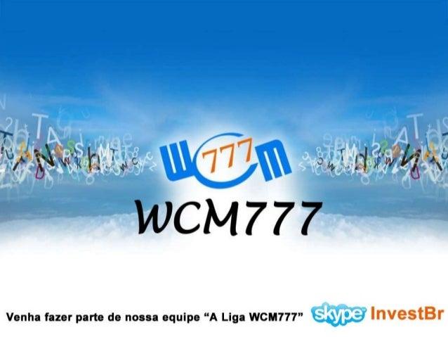 Apresentação WCM777 Oficial