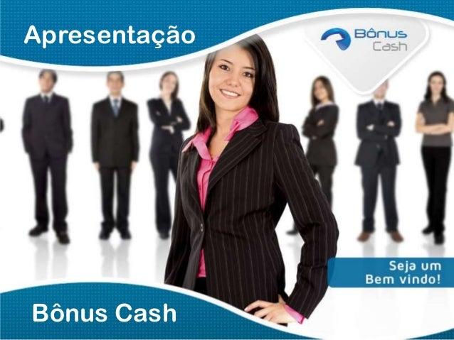 Apresentação  Bônus Cash