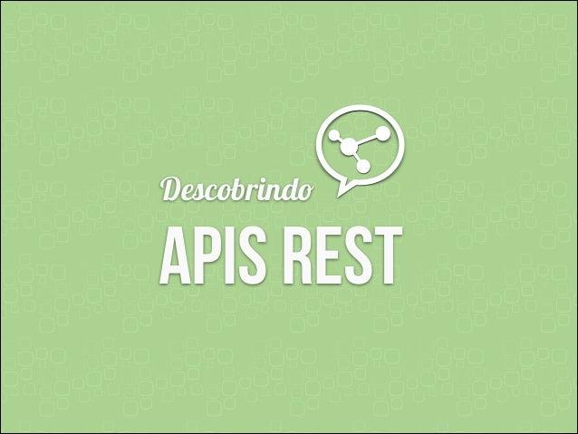 Descobrindo   APIs REST