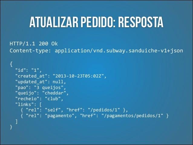 Como saber se é possível mudar o pedido? OPTIONS  /pedidos/1  HTTP/1.1  HTTP/1.1  200  Ok   Allow:  GET,  PA...