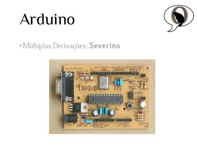 Arduino •  Múltiplas Derivações: Severino