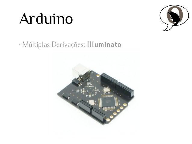 Arduino •  Múltiplas Derivações: Illuminato