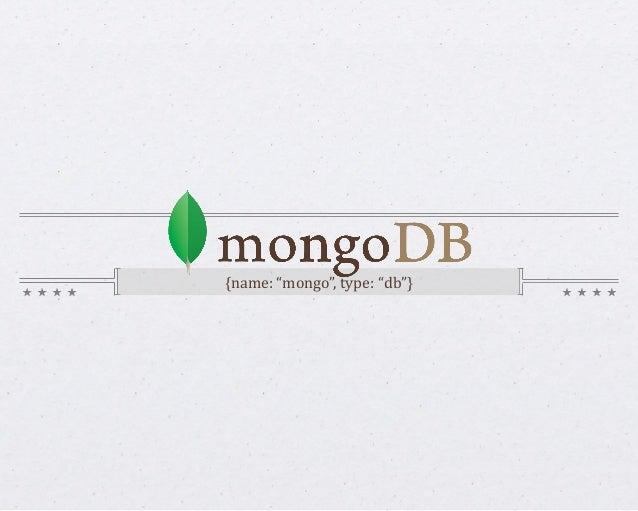 "{name: ""mongo"", type: ""db""}"