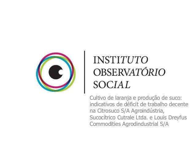 Cultivo de laranja e produção de suco: indicativos de déficit de trabalho decente na Citrosuco S/A Agroindústria, Sucocítr...