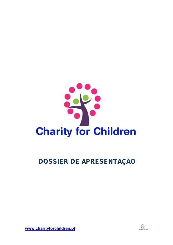 DOSSIER DE APRESENTAÇÃOwww.charityforchildren.pt