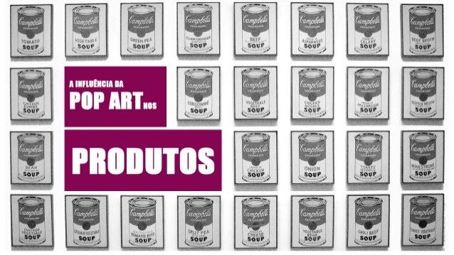 A influência da Pop Art nos produtos