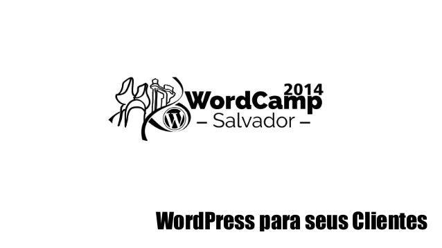 WordPress para seus Clientes