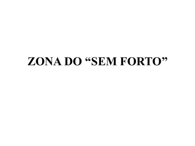 "ZONA DO ""SEM FORTO"""