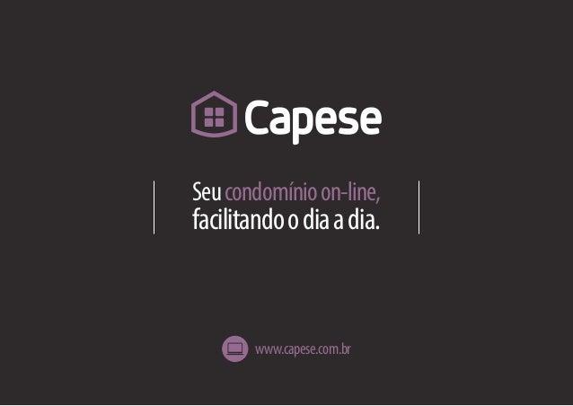 Seucondomínioon-line, facilitandoodiaadia. www.capese.com.br