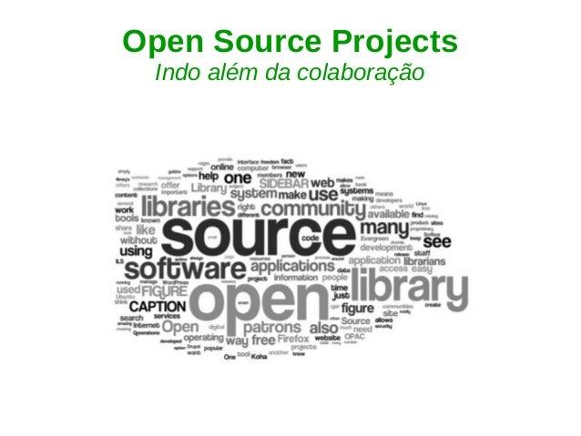 Open Source Projects Indo além da colaboração