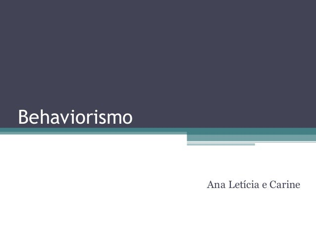 Behaviorismo Ana Letícia e Carine