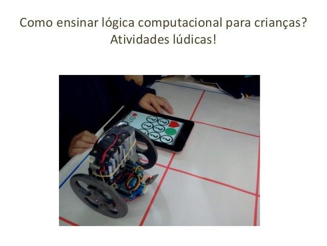 Como ensinar lógica computacional para crianças? Atividades lúdicas!