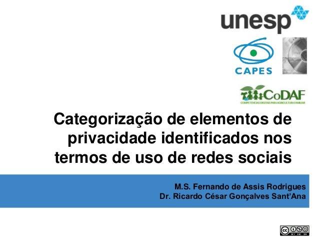 RODRIGUES, F. de A.; SANT'ANA, R. C G. Categorização de elementos de privacidade identificados nos termos de uso de redes ...