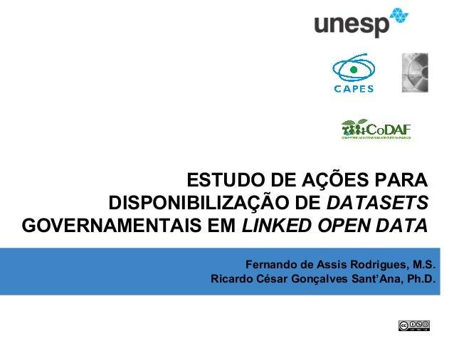 RODRIGUES, F. de A.; SANT'ANA, R. C G. Estudo de Ações para a disponibilização de datasets governamentais em Linked Open D...