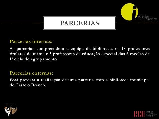 Equipa restrita:  Equipa da biblioteca escolar: Carla Nunes e Maria da Luz Lopes  Coordenadores dos departamentos de 1º ...
