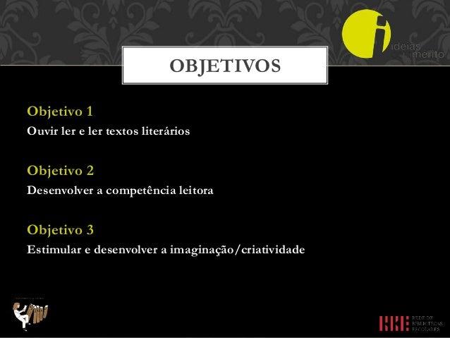 a) complemento curricular | Sessões de mediação leitora b) curricular | Atividades de leitura e pós-leitura c) lúdico | At...