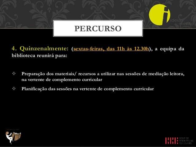5. Semanalmente: (segundas-feiras, das 14.30h às 15.30h), em reunião de equipa restrita para:  Preparação dos materiais/ ...