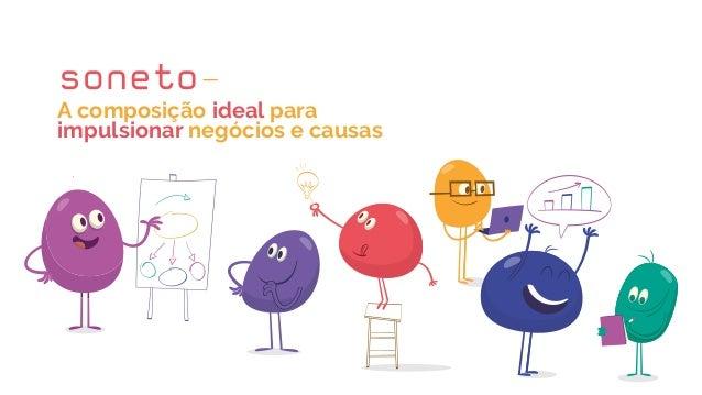 A composição ideal para impulsionar negócios e causas