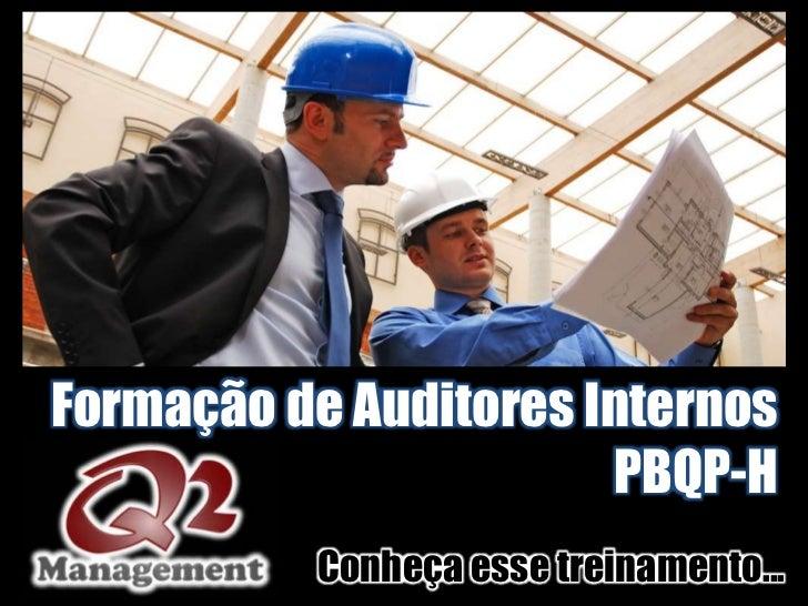 Formação de Auditores Internos                       PBQP-H          Conheça esse treinamento...