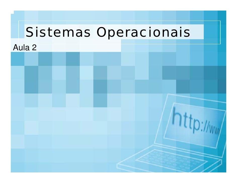 Sistemas Operacionais Aula 2