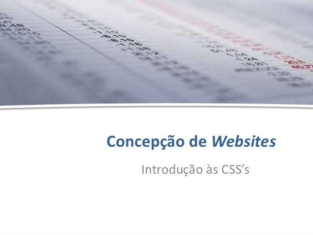 Concepção de Websites - Introdução às CSS's - Hélder OliveiraConcepção de WebsitesIntrodução às CSS's