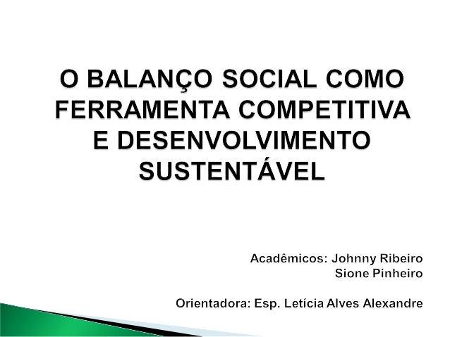  Conscientização da sociedade e das empresas devido as questões ambientais e desigualdade social.  Ações do Balanço Soci...
