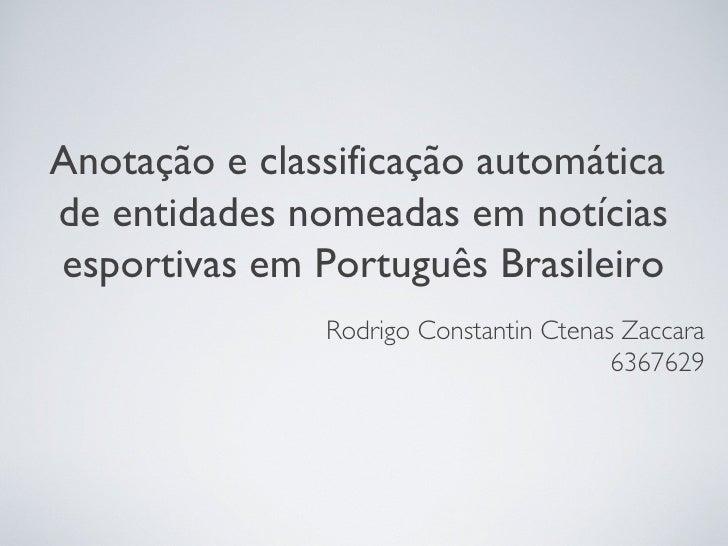 Anotação e classificação automáticade entidades nomeadas em notíciasesportivas em Português Brasileiro               Rodri...