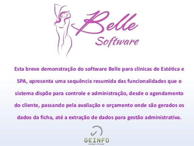Esta breve demonstração do software Belle para clínicas de Estética e SPA, apresenta uma sequência resumida das funcionali...