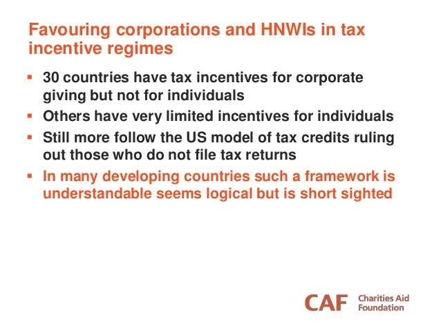  30 countries have tax incentives for corporate giving but not for individuals  Others have very limited incentives for ...