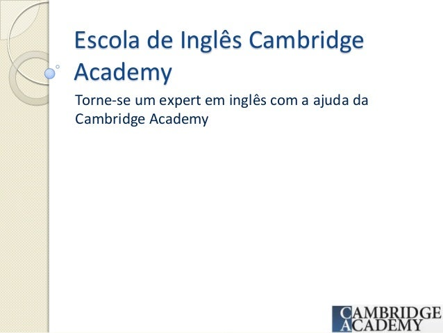 Escola de Inglês Cambridge Academy Torne-se um expert em inglês com a ajuda da Cambridge Academy