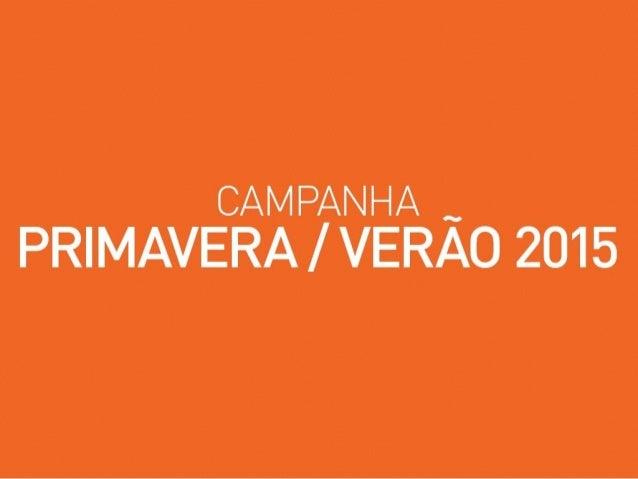 CAMPANHA _ PRIMAVERA/  VERAO 2015