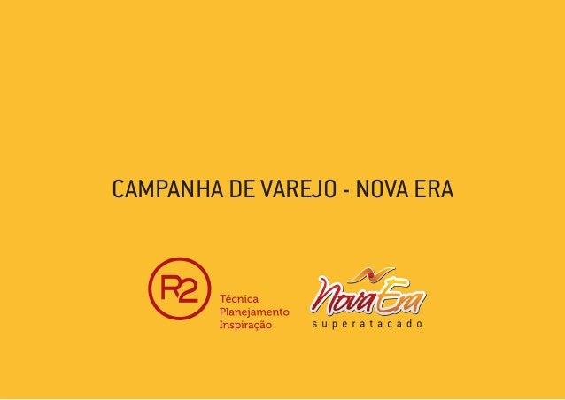 CAMPANHA DE VAREJO - NOVA ERA