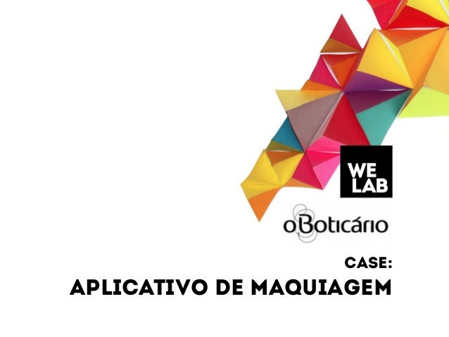 CASE:  APLICATIVO DE MAQUIAGEM
