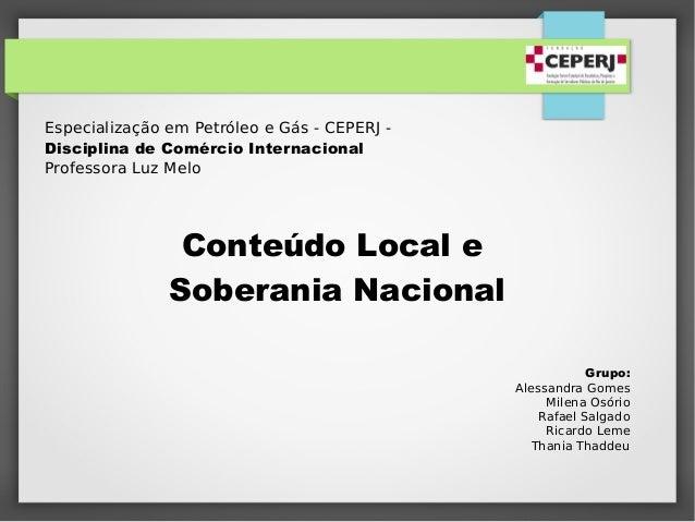 Especialização em Petróleo e Gás - CEPERJ -Disciplina de Comércio InternacionalProfessora Luz Melo                Conteúdo...