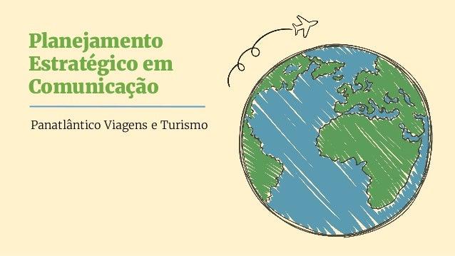 Planejamento Estratégico em Comunicação Panatlântico Viagens e Turismo